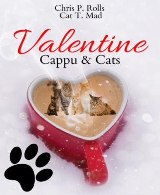 Valentine Cappu & Cats, Cat T. Mad, Chris P. Rolls