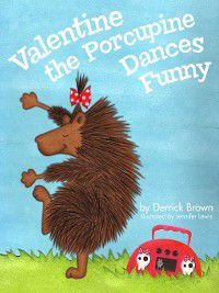 Valentine the Porcupine, Derrick Brown