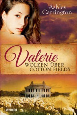 Valerie - Wolken über Cotton Fields, Ashley Carrington