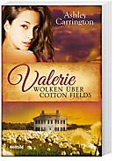 Valerie - Wolken über Cotton Fields (Band 3)