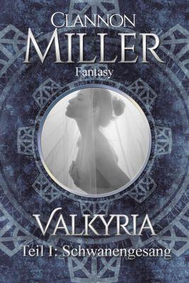 Valkyria - Schwanengesang - Clannon Miller |