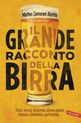 Vallardi Passioni: Il grande racconto della birra, Matteo Zamorani Alzetta