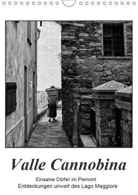 Valle Cannobina - Einsame Dörfer im Piemont (Wandkalender 2019 DIN A4 hoch), Walter J. Richtsteig