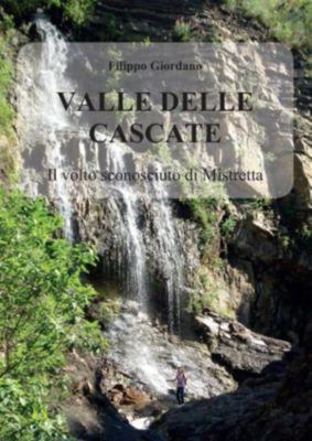 Valle delle Cascate. Il volto sconosciuto di Mistretta, Filippo Giordano