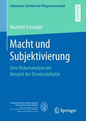Vallendarer Schriften der Pflegewissenschaft: Macht und Subjektivierung, Manfred Schnabel