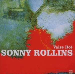 Valse Hot - Jazz Reference, Sonny Rollins