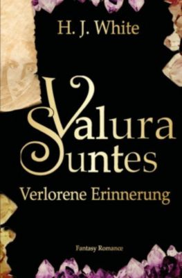 Valura Suntes Verlorene Erinnerung - H. J. White pdf epub
