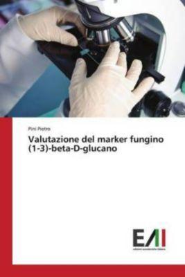 Valutazione del marker fungino (1-3)-beta-D-glucano, Pini Pietro
