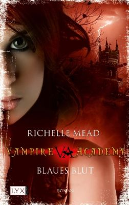Vampire Academy Band 2: Blaues Blut, Richelle Mead