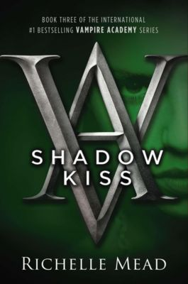 Vampire Academy - Shadow Kiss, Richelle Mead