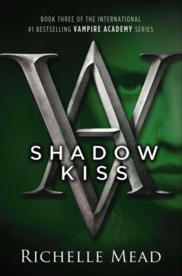 Vampire Academy - Shadow Kiss, Richelle Mead