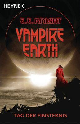 Vampire Earth Band 1: Tag der Finsternis, E. E. Knight