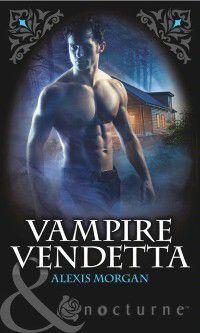 Vampire Vendetta (Mills & Boon Nocturne), Alexis Morgan