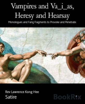 Vampires and Va_i_as, Heresy and Hearsay, Rev Lawrence Kong Hee