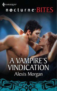 Vampire's Vindication (Mills & Boon Nocturne Bites), Alexis Morgan