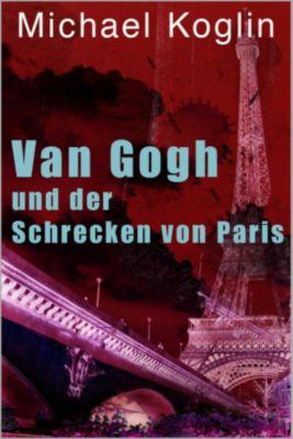 Van Gogh und der Schrecken von Paris, Michael Koglin