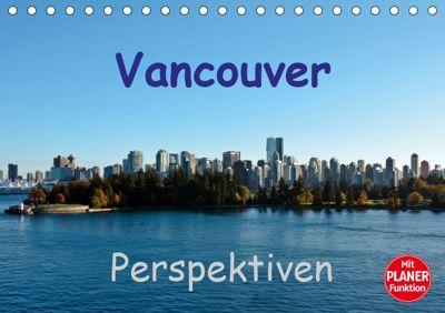 Vancouver Perspektiven (Tischkalender 2019 DIN A5 quer), Andreas Schön