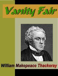Vanity Fair, William Makepeace Thackeray