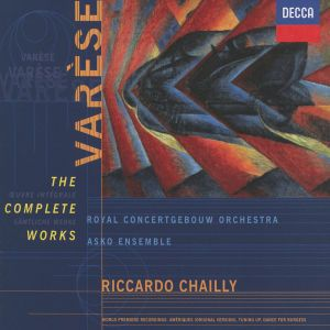 Varèse: The Complete Works, Leonard, Delunsch, Chailly, Rco