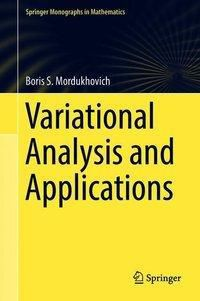 Variational Analysis and Applications, Boris S. Mordukhovich