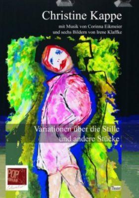 Variationen über die Stille und andere Stücke - Christine Kappe |