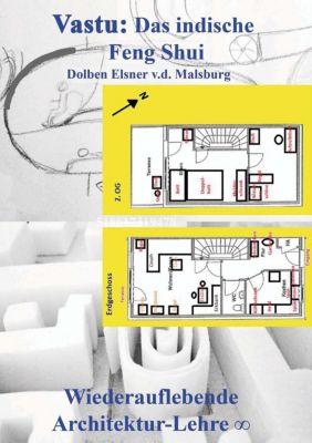 Vastu: Das indische Feng Shui, Dolben Elsner v. d. Malsburg