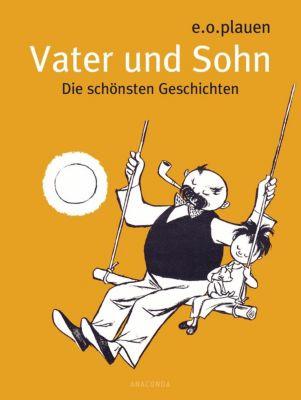 Vater und Sohn - Die schönsten Geschichten - E. O. Plauen |
