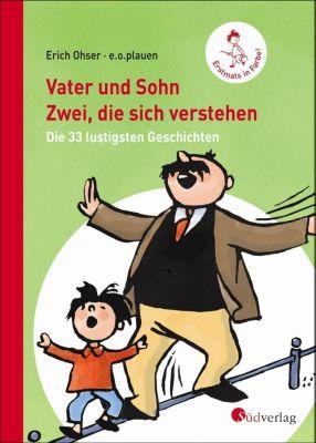 Vater und Sohn: Zwei, die sich verstehen - E. O. Plauen  