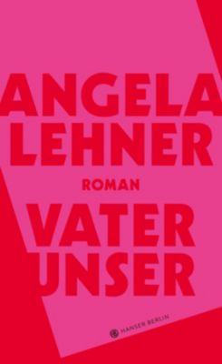 Vater unser - Angela Lehner |