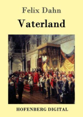 Vaterland, Felix Dahn