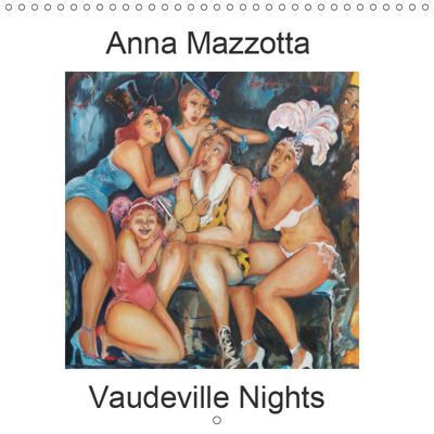 Vaudeville Nights (Wall Calendar 2019 300 × 300 mm Square), Anna Mazzotta