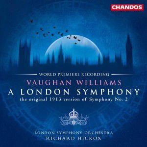 Vaughan Williams: A London Symphony (the Original 1913 Version of  Symphony Nr. 2), Richard Hickox, Lso