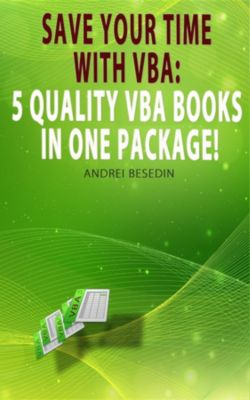 VBA Bible: Save Your Time with VBA, Andrei Besedin