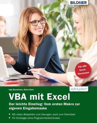 VBA mit Excel - Der leichte Einstieg: Vom ersten Makro zur eigenen Eingabemaske, Dieter Klein, Inge Baumeister