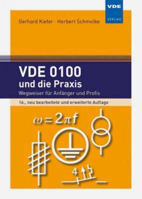 VDE 0100 und die Praxis, Gerhard Kiefer, Herbert Schmolke