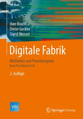 VDI-Buch: Digitale Fabrik, Sigrid Wenzel, Uwe Bracht, Dieter Geckler