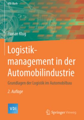VDI-Buch: Logistikmanagement in der Automobilindustrie, Florian Klug