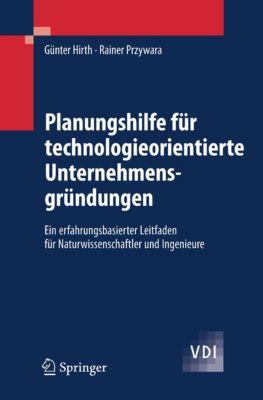 VDI-Buch: Planungshilfe für technologieorientierte Unternehmensgründungen, Günter Hirth, Rainer Przywara