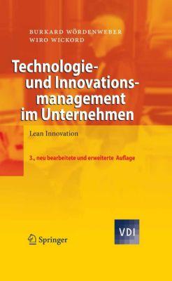 VDI-Buch: Technologie- und Innovationsmanagement im Unternehmen, Burkard Wördenweber, Wiro Wickord