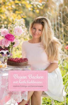 Vegan Backen mit Kathi Kuhlmann - Kuhlmann Katharina |