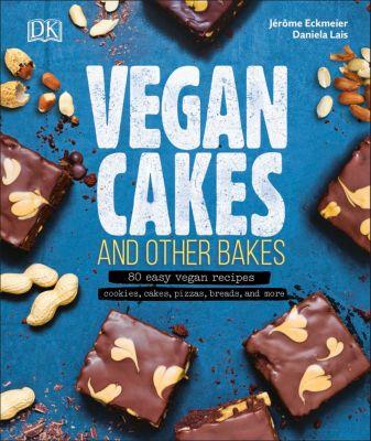 Vegan Cakes and Other Bakes, Jérôme Eckmeier, Daniela Lais