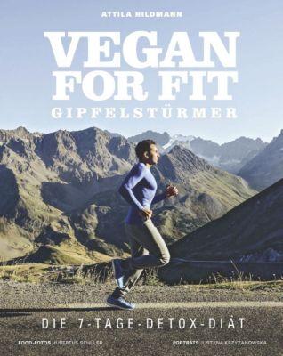 Vegan for Fit - Gipfelstürmer, Attila Hildmann