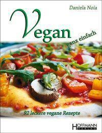 Vegan - ganz einfach - Daniela Noia |
