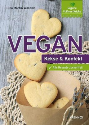 Vegan: Kekse & Konfekt, Gina Martin-Williams
