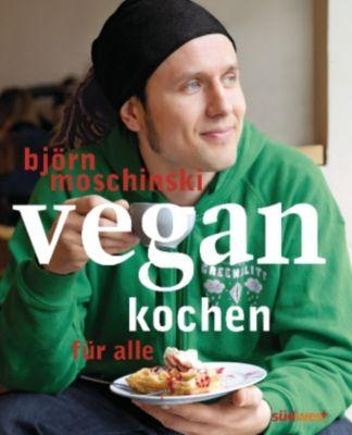 Vegan kochen für alle, Björn Moschinski