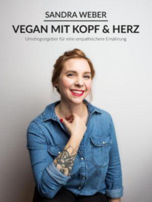 Vegan mit Kopf & Herz, Sandra Weber