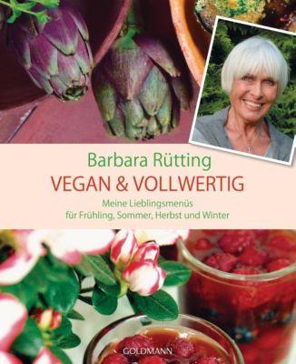 Vegan & vollwertig - Barbara Rütting |