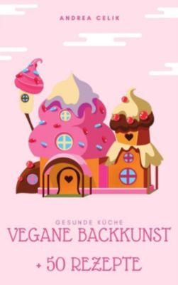 Vegane Backkunst, Andrea Celik
