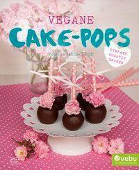 Vegane Cake-Pops - Yvonne Hölzl-Singh |