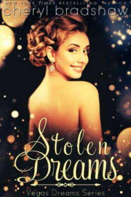 Vegas Dreams: Stolen Dreams (Vegas Dreams, #3), Cheryl Bradshaw
